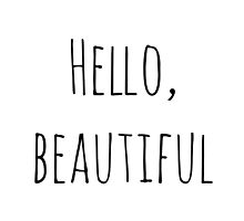 Hello, Beautiful  by bluEyedbadger