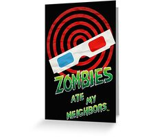 """THE ZOMBIES ATE MY NEIGHBORS!"" Greeting Card"