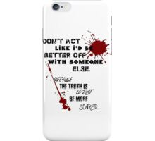 I'd just be more scared iPhone Case/Skin