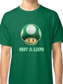 Get a life Classic T-Shirt