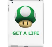 Get a life iPad Case/Skin