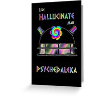 PsycheDaleka Head - Psychedelic Dalek! Greeting Card