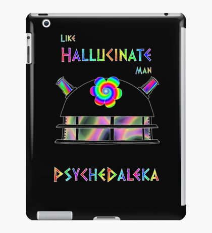 PsycheDaleka Head - Psychedelic Dalek! iPad Case/Skin
