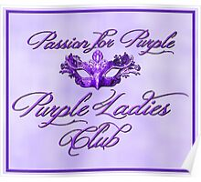 Purple Ladies Club Passion For Purple   Poster