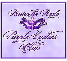 Purple Ladies Club Passion For Purple   Photographic Print