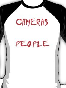 Cameras don't take Pictures, People take Pictures T-Shirt