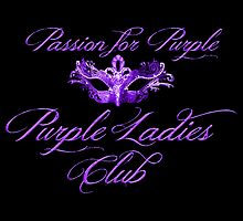 Purple Ladies Club Passion For Purple 2 by HavenDesign