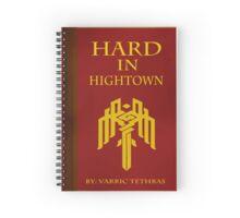 Hard In Hightown Notebook Spiral Notebook