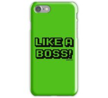LIKE A BOSS! iPhone Case/Skin