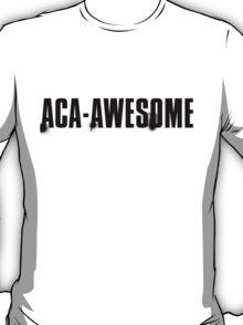 aca-awesome T-Shirt