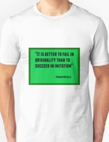It is better to fail in originality than to succeed in imitation T-Shirt
