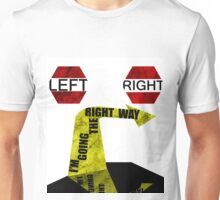 Im Going The Right Way Unisex T-Shirt