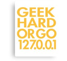 Geek Hard Canvas Print