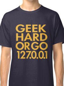 Geek Hard Classic T-Shirt
