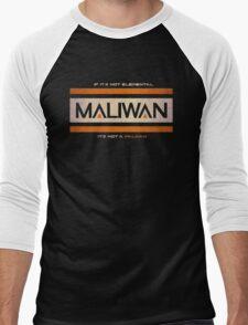 IF IT'S NOT ELEMENTAL, IT'S NOT A MALIWAN! Men's Baseball ¾ T-Shirt