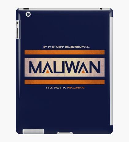 IF IT'S NOT ELEMENTAL, IT'S NOT A MALIWAN! iPad Case/Skin