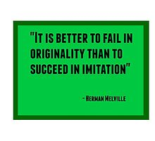 It is better to fail in originality than to succeed in imitation by IdeasForArtists