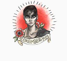 """Remember Me"" Furiosa  Unisex T-Shirt"