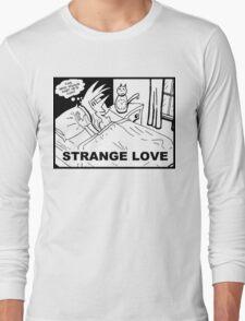Strange Love Long Sleeve T-Shirt