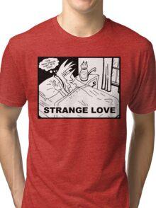 Strange Love Tri-blend T-Shirt