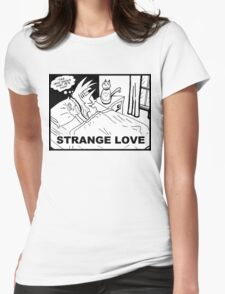 Strange Love Womens Fitted T-Shirt