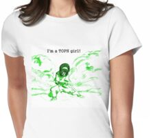 I'm a Toph girl! Womens Fitted T-Shirt