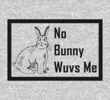 No Bunny Wuvs Me by goodieg