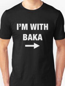 I'm With Baka T-Shirt