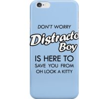 Distracto Boy Is Here! Oh Look A Kitty iPhone Case/Skin