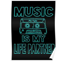 Music is my Life Partner Poster