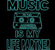 Music is my Life Partner by geekchicprints