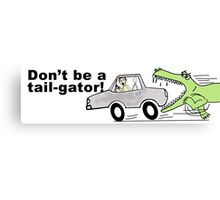 Don't Be a Tail-Gator! Canvas Print