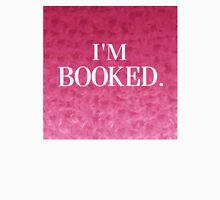 I'm Booked Unisex T-Shirt