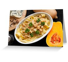 Pappardelle with Butternut Squash and Saint Agur 2 Greeting Card