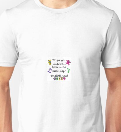 Grateful Dead Music Quote Unisex T-Shirt