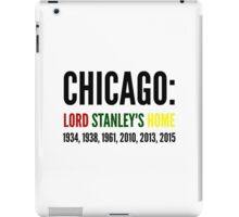 Chicago: Lord Stanley's Home (Years) iPad Case/Skin