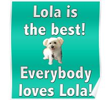 Lola is the best Poster