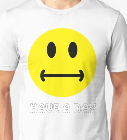 Have a day. :-  T-Shirt