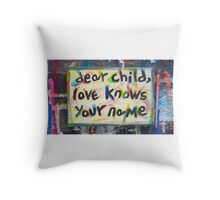 dear child Throw Pillow
