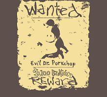 Wanted - Evil Dr. Porkchop Unisex T-Shirt
