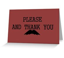 Please and thank you Greeting Card