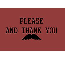 Please and thank you Photographic Print