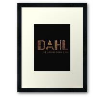 DAHL- THE TIME IS NOW. THE GUN IS DAHL. (MANUFACTURER LINE) Framed Print