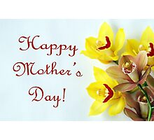 Happy Mother's Day with Orchids Photographic Print