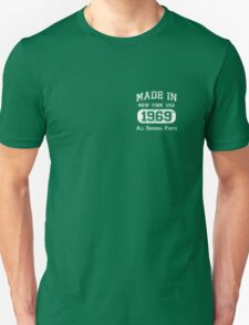 MADE IN NEW YORK, USA. 1969. ALL ORIGINAL PARTS T-Shirt