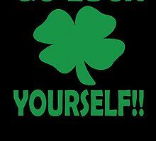 Go Luck Yourself  by rara25