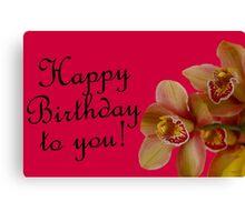 Happy Birthday to you! Canvas Print