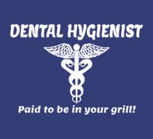 DENTAL HYGIENIST. Paid to be in your grill. by pravinya2809