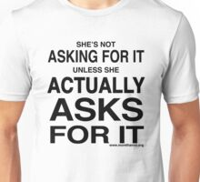 Asking For It Unisex T-Shirt