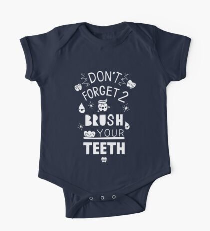 Don't Forget to Brush Your Teeth! One Piece - Short Sleeve